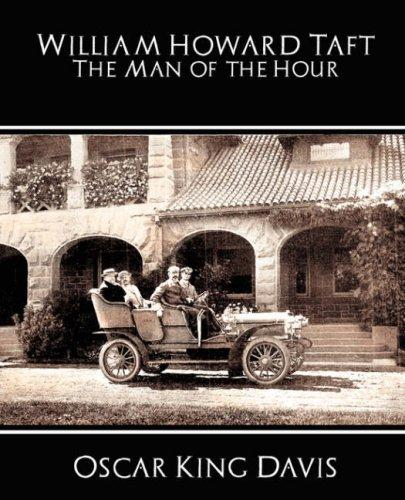 Download William Howard Taft  The Man of the Hour