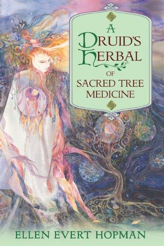Download A Druid's Herbal of Sacred Tree Medicine