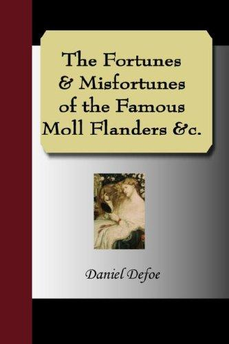 Download The Fortunes & Misfortunes of the Famous Moll Flanders &c.