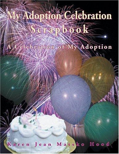 Download My Adoption Celebration Scrapbook (A Scrapbook)