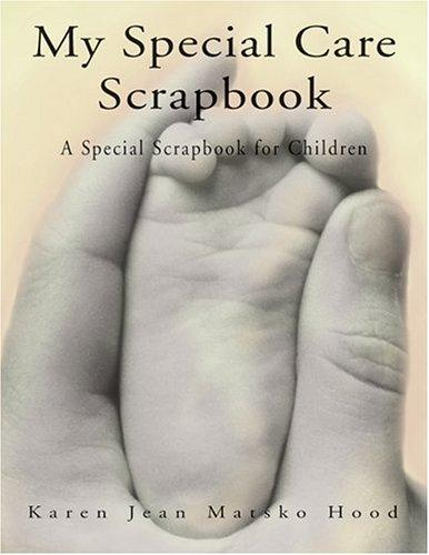 Download My Special Care Scrapbook for Children (A Scrapbook)