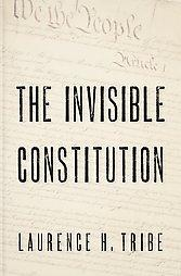 The Invisible Constitution (Inalienable Rights), Tribe, Laurence H.