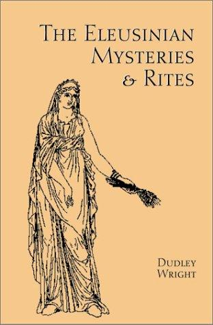 Download The Eleusinian Mysteries & Rites