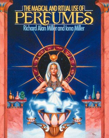Image for The Magic and Ritual Use of Perfumes