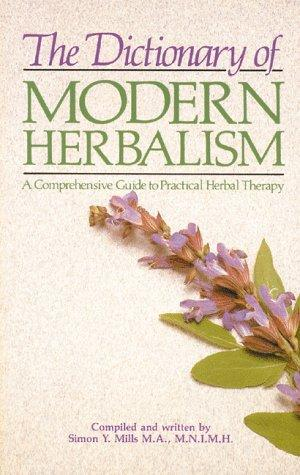 Download The dictionary of modern herbalism