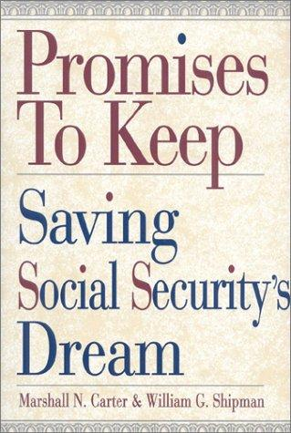 Promises to Keep: Saving Social Security's Dream, Carter, Marshall N.