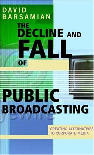 Download The Decline and Fall of Public Broadcasting