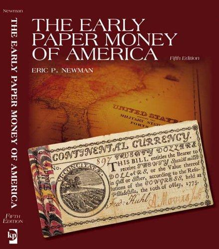 The Early Paper Money of America, Newman, Eric P.