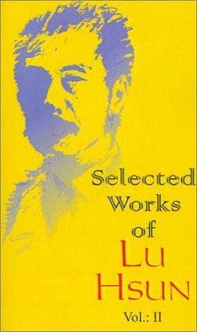 Selected Works of Lu Hsun