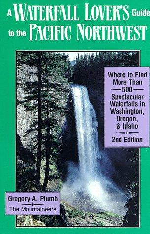 Download A waterfall lover's guide to the Pacific Northwest