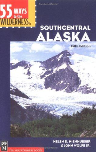 Download 55 ways to the wilderness in Southcentral Alaska