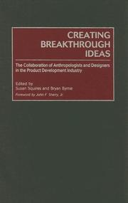 Creating Breakthrough Ideas: The Collaboration Of Anthropologists And Designers In The Product Development Industry PDF Download