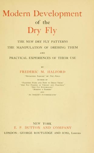 Modern development of the dry fly