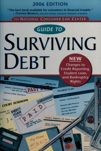 The National Consumer Law Center guide to surviving debt