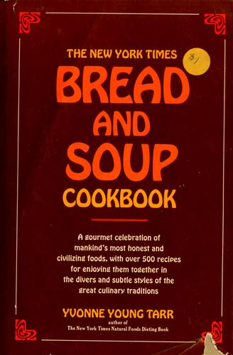 The New York times bread and soup cookbook.