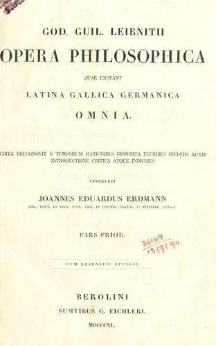 Opera philosophica quae exstant latina, gallica, germanica omnia.