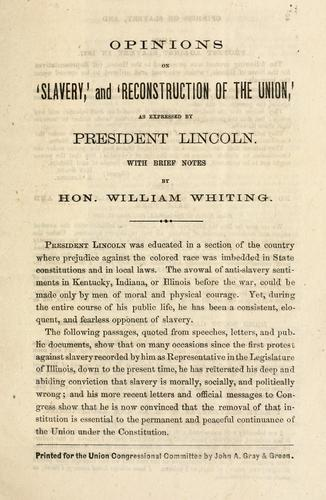 Download Opinions on 'slavery,' and 'reconstruction of the Union,' as expressed by President Lincoln.