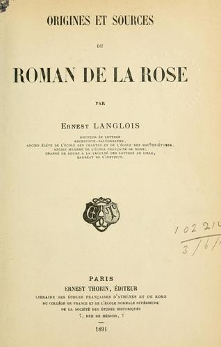 Origines et sources du Roman de la Rose.