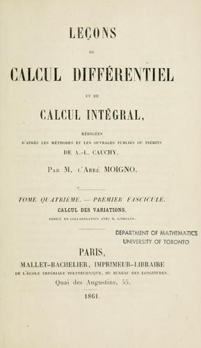 Leçons de calcul différentiel et de calcul intégral, rédigées d'après les méthodes et les ouvrages publiés ou inédits de A.L. Cauchy.