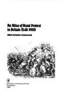 An Atlas of Rural Protest in Britain, 1548-1900, Charlesworth, Andrew (Editor)