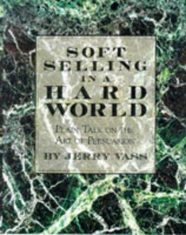 Download Soft selling in a hard world