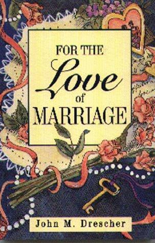 For the Love of Marriage