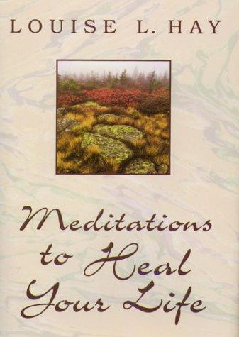 Download Meditations to Heal Your Life