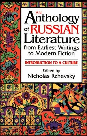 Download An Anthology of Russian Literature from Earliest Writings to Modern Fiction
