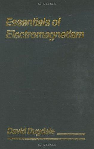 Download Essentials of electromagnetism