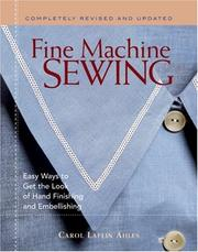 Fine Machine Sewing Revised Edition: Easy Ways to Get the Look of Hand Finish...