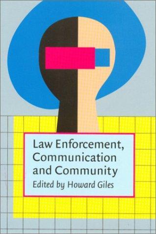 Law Enforcement, Communication and Community