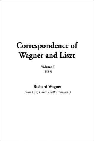 Download Correspondence of Wagner and Liszt (Correspondence of Wagner & Liszt)