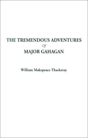 The Tremendous Adventures of Major Gahagan
