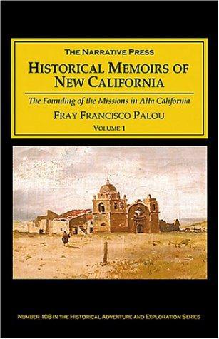 Historical Memoirs of New California