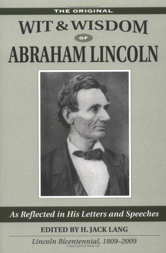 Wit & Wisdom of Abraham Lincoln