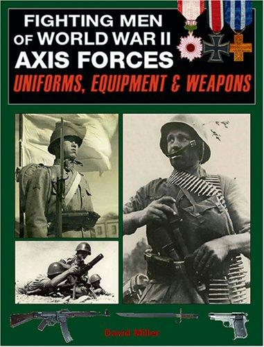 Image for Fighting Men of World War II: Axis Forces - Uniforms, Equipment, and Weapons