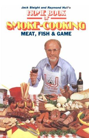 Download Home book of smoke-cooking meat, fish & game