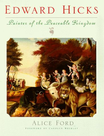 Download Edward Hicks, painter of the Peaceable kingdom