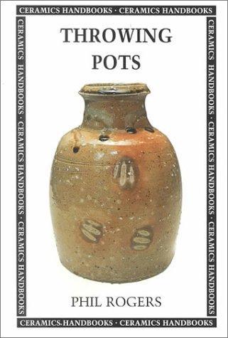 Download Throwing Pots (Ceramics Handbooks)