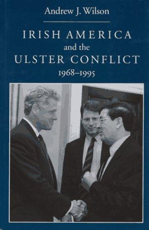 Irish-America and the Ulster Conflict, 1968-1995