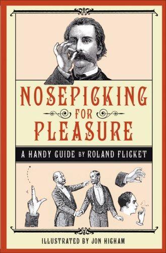 Nosepicking for Pleasure