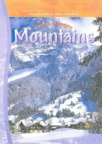 Download Earth's Changing Mountains (Landscapes & People)
