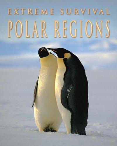 Download Polar Regions (Extreme Survival)
