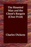 The Haunted Man and the Ghost's Bargain (Clear Print)