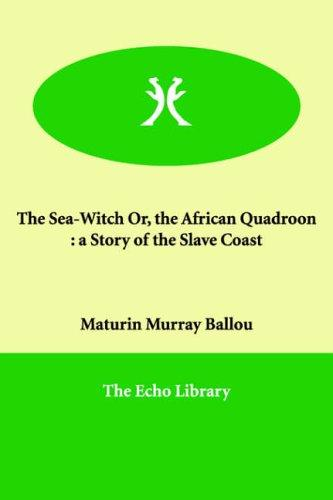 The Sea-Witch Or, the African Quadroon