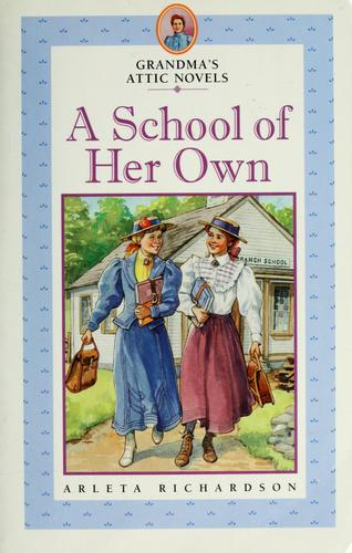 A school of her own by Arleta Richardson