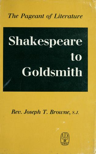 Shakespeare to Goldsmith.