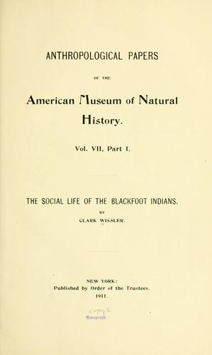 Download The social life of the Blackfoot Indians.