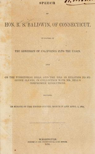 Download Speech of Hon. R.S. Baldwin, of Connecticut, in favor of the admission of California into the union