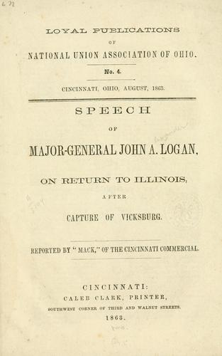 Download Speech of Major-General John A. Logan on return to Illinois, after capture of Vicksburg